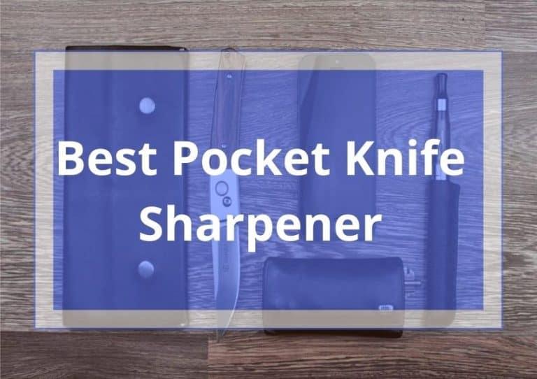 10 Best Pocket Knife Sharpener 2021 Review