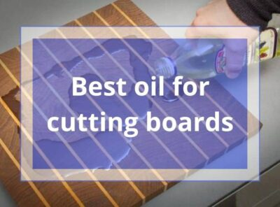 10 Best Oil For Cutting Boards 2021  Buyer's Guide