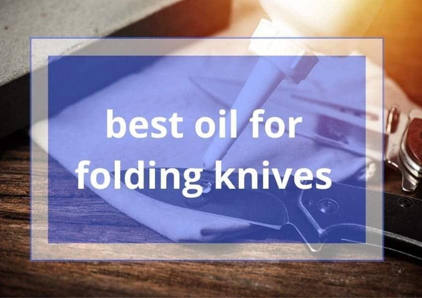 best oil for folding knives