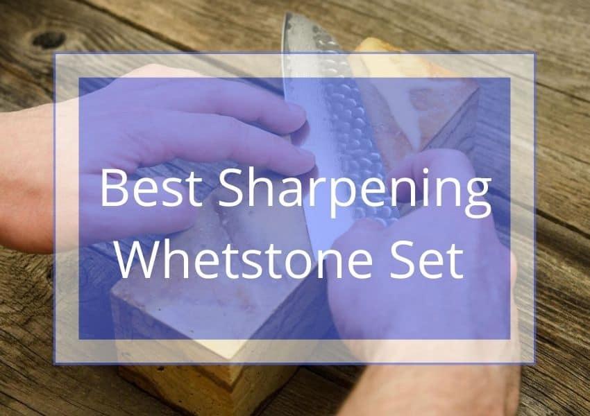 Best Sharpening Whetstone Set