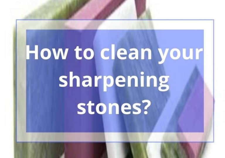 How to Clean A Sharpening Stone?