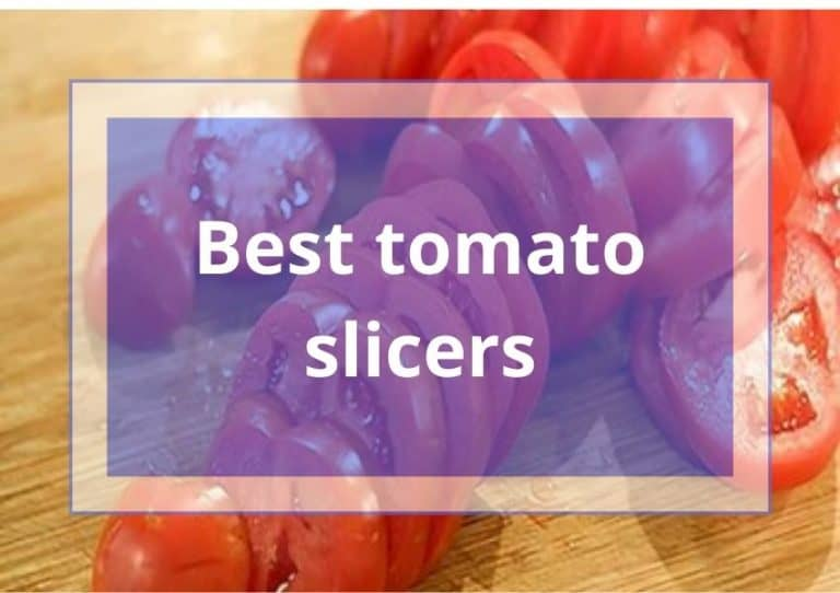 12 Best Tomato Slicers Review & Buyer's Guide 2021