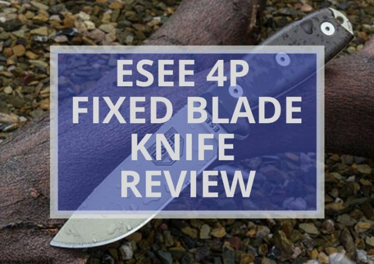ESEE 4P Fixed Blade Knife Review|6 Reasons To Buy