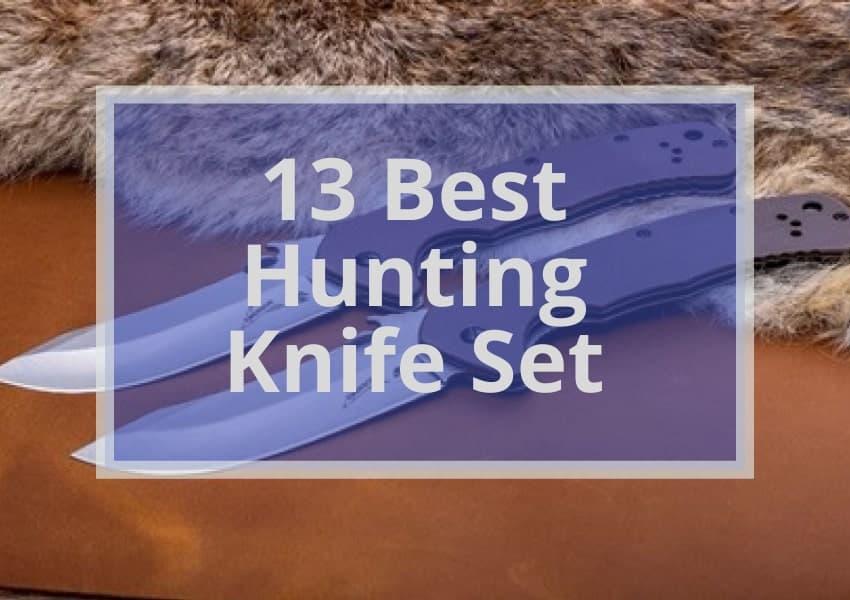 13 Best Hunting Knife Set