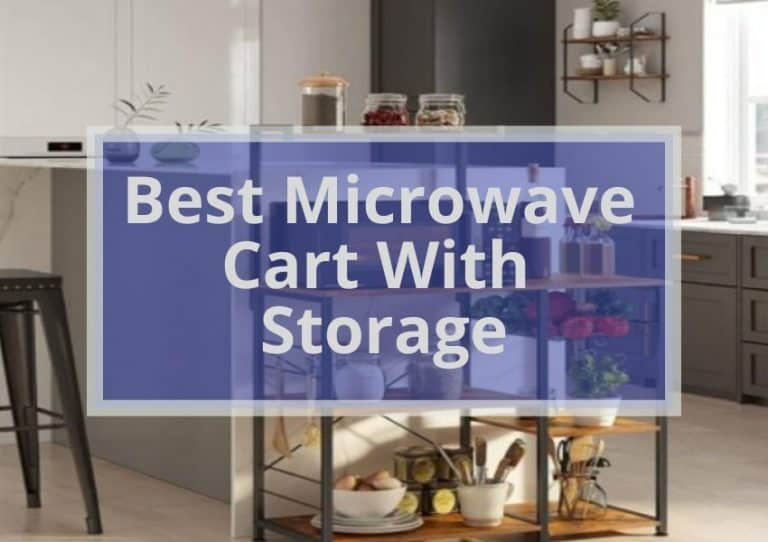 12 Best Microwave Cart With Storage 2021