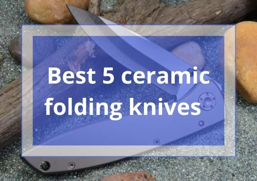 Best ceramic folding knives
