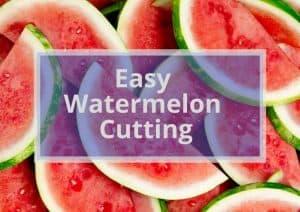 Easy Watermelon Cutting | 7 easy ways