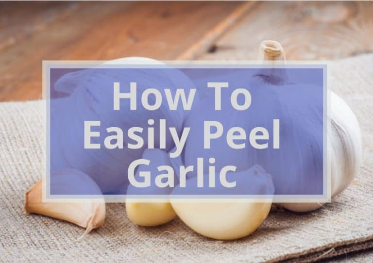 How to Easily Peel Garlic? |10 Easy Methods