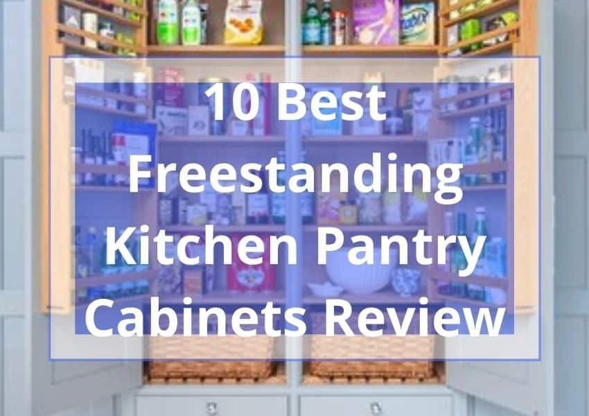 10 Best Freestanding Kitchen Pantry Cabinets Review