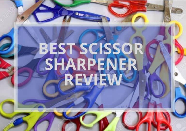 10 Best Scissor Sharpener Review & Buyer's Guide 2021