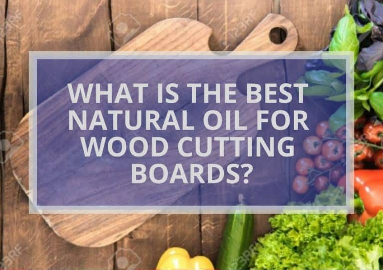 What Is The Best Natural Oil For Wood Cutting Boards? (5 Magical Oils)