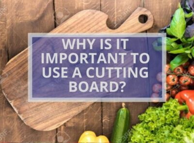 Why is It Important To Use A Cutting Board? (10 Reasons Why!)