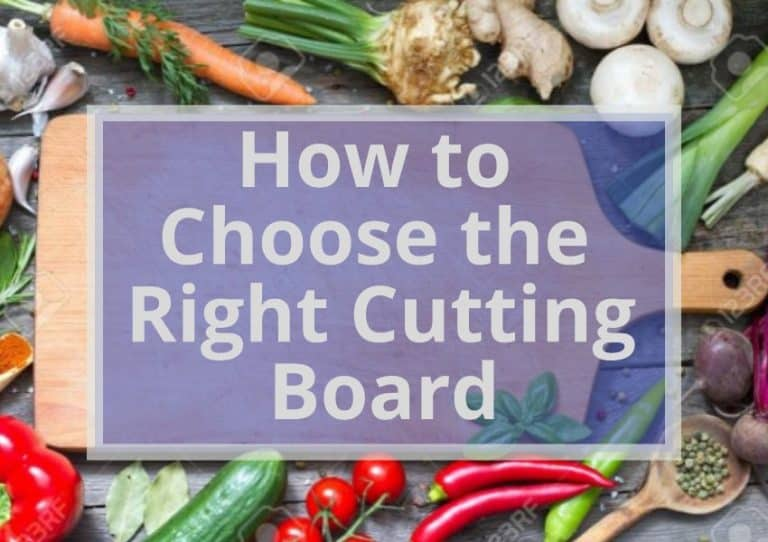 How To Choose The Right Cutting Board?