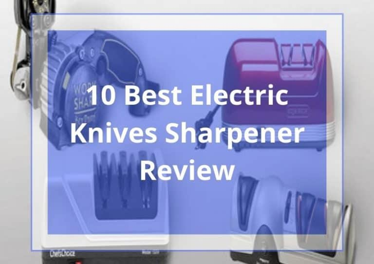 12 Best Electric Knife Sharpener Review 2021