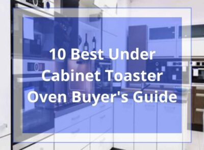 10 Best Under Cabinet Toaster Oven in 2021 Review