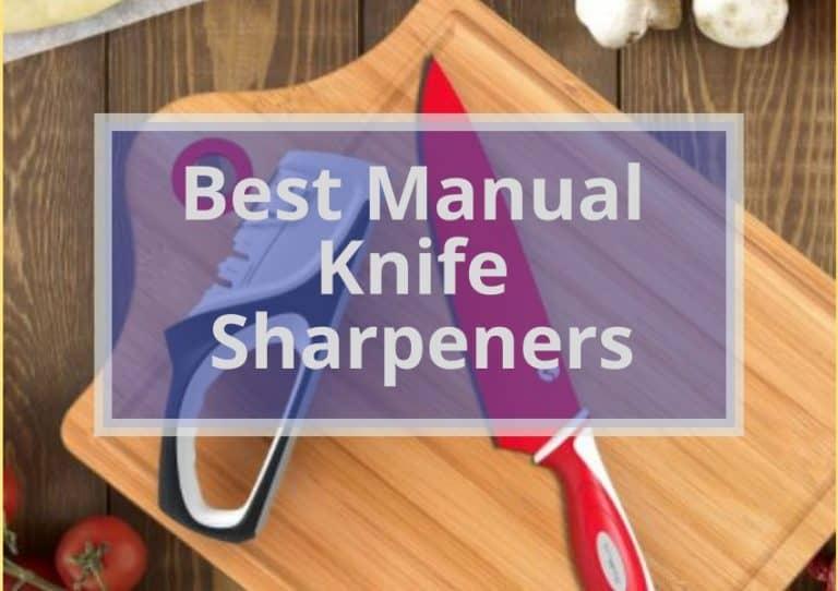 9 Best Manual Knife Sharpener 2021 Buyer's Guide