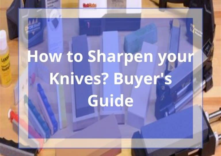How to Sharpen a Knife? 4 Easy Ways to Restore a Dull Blade