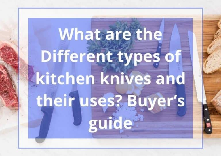 What Are The Different Types of Kitchen knives and Their Uses?