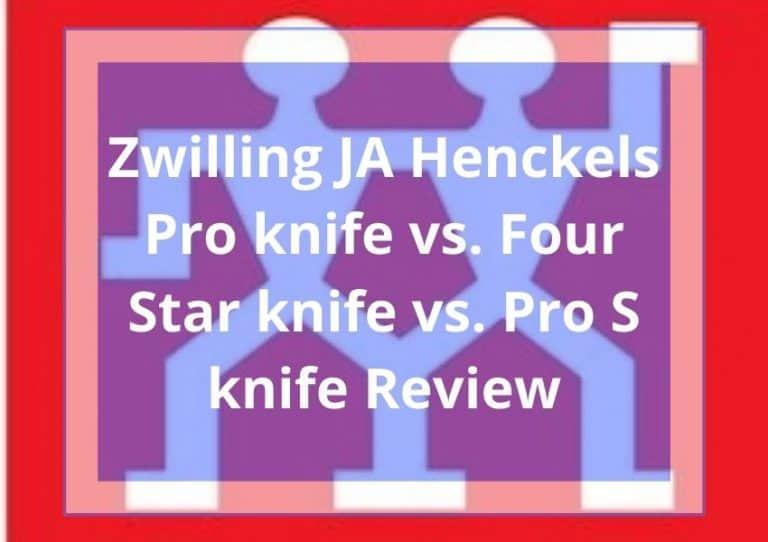 Zwilling JA Henckels Pro knife vs. Four Star knife vs. Pro S knife: Comparison Guide