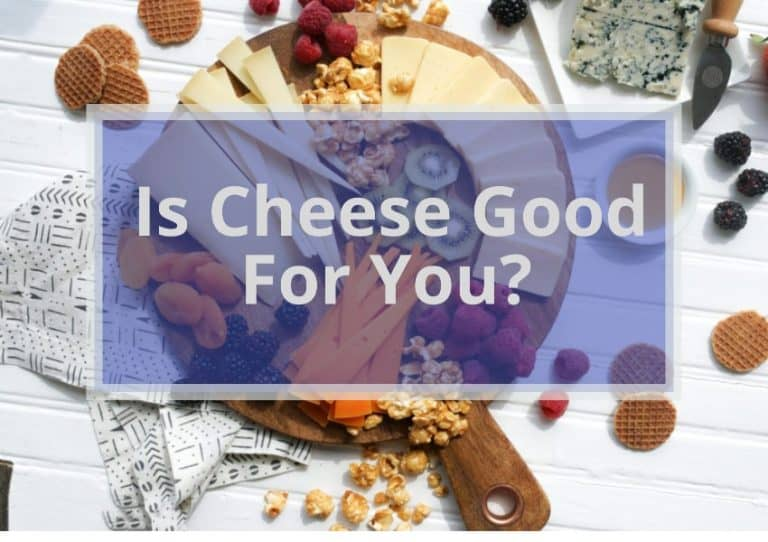 IS CHEESE GOOD FOR YOU? (plus 20 brilliant ways for eating cheese)