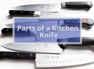 Parts of a Kitchen Knife