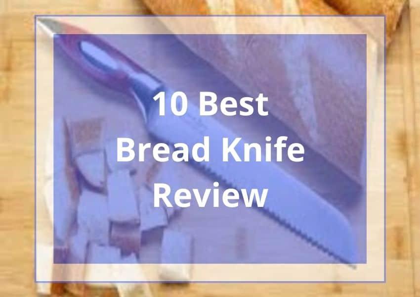 10 Best Bread Knife Review