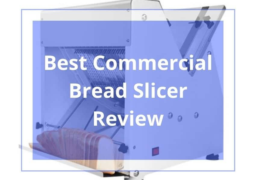Best Commercial Bread Slicer Review