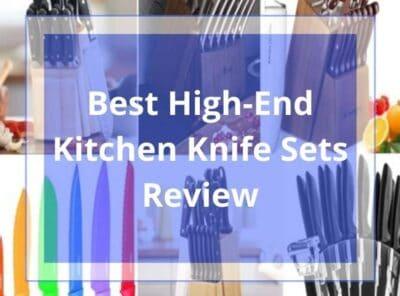 20 Best High-End Kitchen Knife Sets 2021 Review