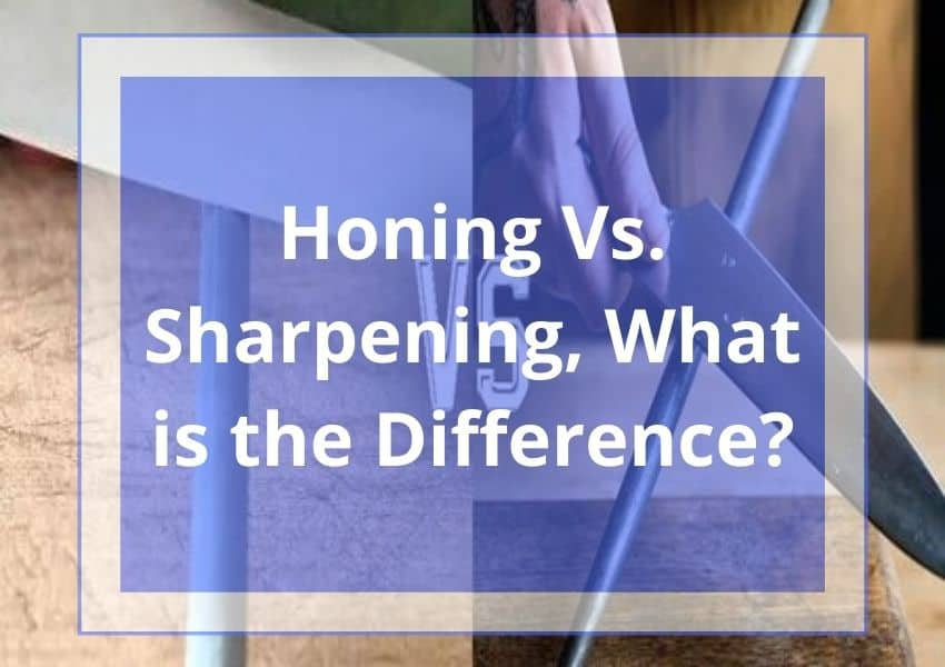 Honing Vs. Sharpening, What is the Difference?